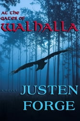 At the Gates of Walhalla ebook by Justen Forge