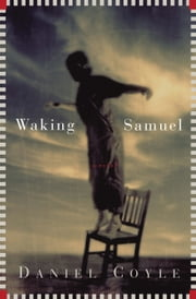 Waking Samuel ebook by Daniel Coyle