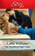 The Wedding Night Debt ebook by Cathy Williams