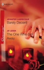Barely Decent & The One Who Got Away ebook by Jennifer LaBrecque,Jo Leigh