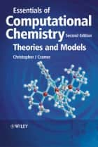 Essentials of Computational Chemistry ebook by Christopher J. Cramer