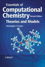 Essentials of Computational Chemistry - Theories and Models ebook by Christopher J. Cramer