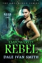 Empowered: Rebel ebook by