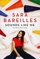 Sounds Like Me ebook by Sara Bareilles