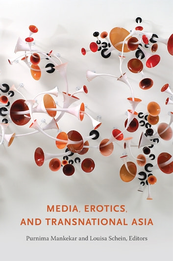 Media, Erotics, and Transnational Asia ebook by