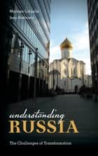 Understanding Russia - The Challenges of Transformation ebook by Marlene Laruelle, Jean Radvanyi