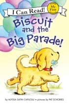 Biscuit and the Big Parade! ebook by Pat Schories, Alyssa Satin Capucilli