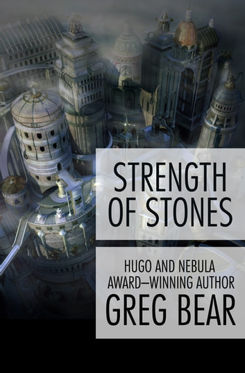 Strength of Stones ebook by Greg Bear