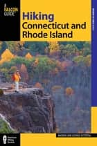 Hiking Connecticut and Rhode Island ebook by Rhonda and George Ostertag, George Ostertag