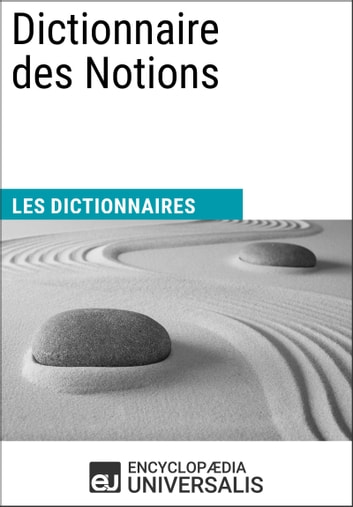 Dictionnaire des Notions - (Les Dictionnaires d'Universalis) ebook by Encyclopaedia Universalis