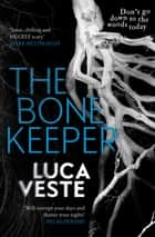 The Bone Keeper - An unputdownable thriller; you'll need to sleep with the lights on ebook by Luca Veste