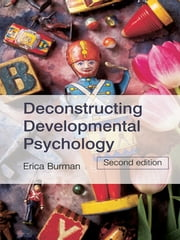 Deconstructing Developmental Psychology, 2nd Edition ebook by Erica Burman