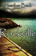 Rockville - The Horror Diaries, #3 ebook by Heather Beck