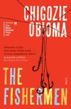 The Fishermen ebook by Chigozie Obioma