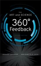 The Art and Science of 360 Degree Feedback ebook by Richard Lepsinger, Anntoinette D.  Lucia