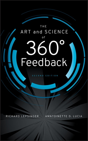 The Art and Science of 360 Degree Feedback ebook by Richard Lepsinger,Anntoinette D.  Lucia