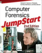 Computer Forensics JumpStart ebook by Michael G. Solomon, Ed Tittel, Neil Broom,...