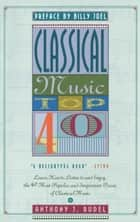Classical Music Top 40 ebook by Anthony Rudel