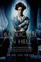 A Barricade in Hell ebook by Jaime Lee Moyer