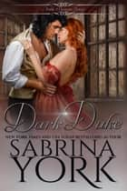 Dark Duke - Noble Passions ebook by Sabrina York