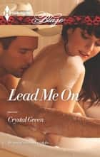 Lead Me On eBook by Crystal Green
