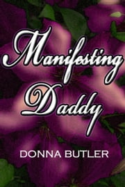 Manifesting Daddy ebook by Donna Butler