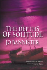 The Depths of Solitude - A Brodie Farrell Mystery ebook by Jo Bannister