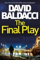 The Final Play ebook by David Baldacci