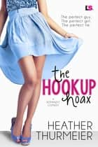The Hookup Hoax ebook by