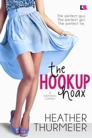 The Hookup Hoax ebook by Heather Thurmeier