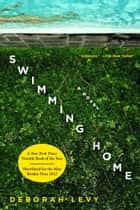 Swimming Home ebook by Deborah Levy