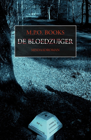 De bloedzuiger ebook by M.P.O. Books