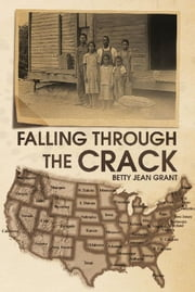 Falling through the Crack ebook by Betty Jean Grant