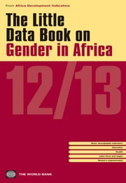 The Little Data Book on Gender in Africa 2012/2013 ebook by World Bank