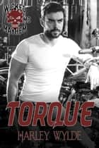 Torque - Wicked Mayhem MC, #1 ebook by Harley Wylde