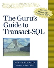 The Guru's Guide to Transact-SQL ebook by Henderson, Ken