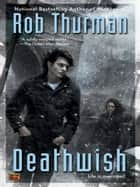 Deathwish ebook by Rob Thurman