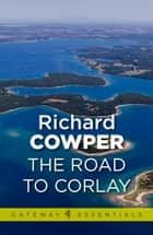The Road to Corlay ebook by Richard Cowper