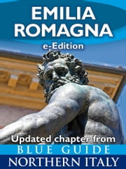 Emilia Romagna (Updated Chapter from Blue Guide Northern Italy) ebook by Alta Macadam