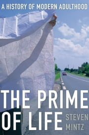 The Prime of Life ebook by Steven Mintz