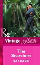 The Searchers (Mills & Boon Vintage Superromance) eBook by Kay David