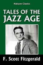 Tales of the Jazz Age by F. Scott Fitzgerald ebook by F. Scott Fitzgerald