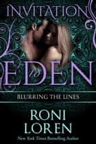 Blurring the Lines (Invitation to Eden) - Invitation to Eden ebook by Roni Loren