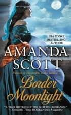 Border Moonlight ebook by Amanda Scott