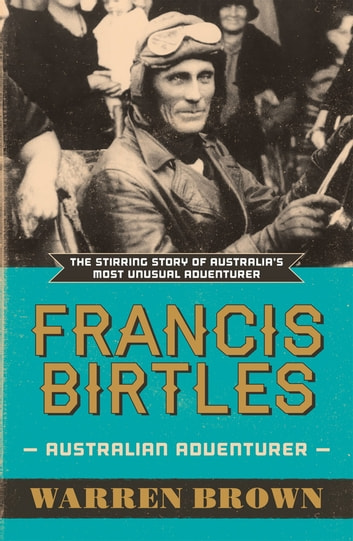 Francis Birtles ebook by Warren Brown