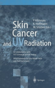 Skin Cancer and UV Radiation ebook by Peter Altmeyer,O. Braun-Falco,H.P. Schwarze,A. Horstmann,M. Freitag,Klaus Hoffmann,Markus Stücker