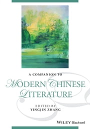 A Companion to Modern Chinese Literature ebook by Yingjin Zhang