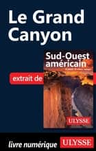 Le Grand Canyon eBook by Collectif