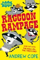 Raccoon Rampage (Awesome Animals) ebook by Andrew Cope, Nadia Shireen