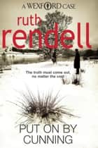 Put On By Cunning ebook by Ruth Rendell